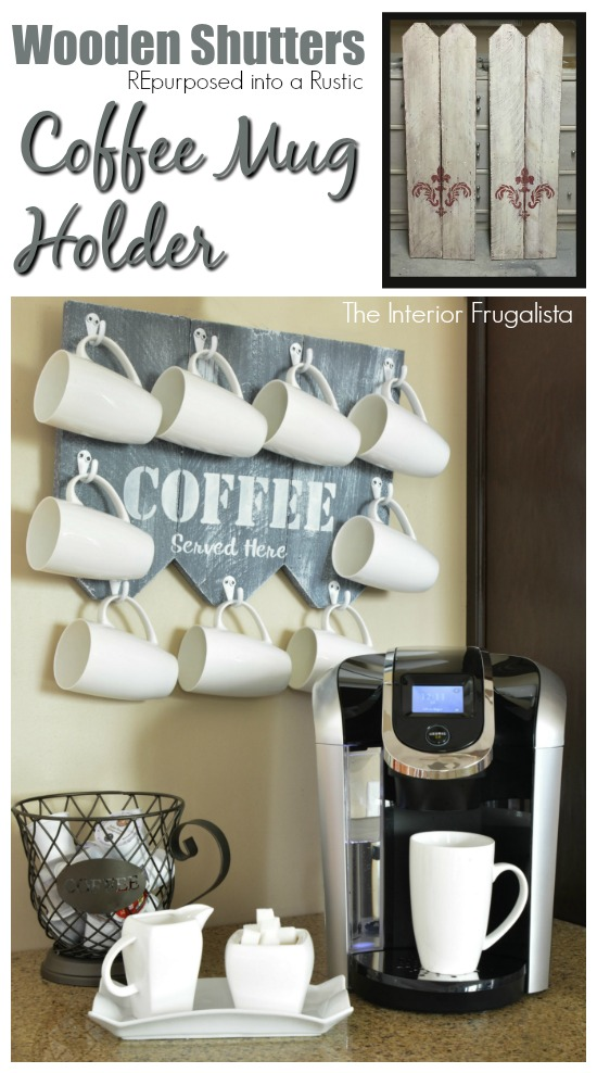 from wooden shutters to rustic coffee mug holder the interior frugalista. Black Bedroom Furniture Sets. Home Design Ideas