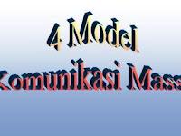 4 Model Komunikasi Massa