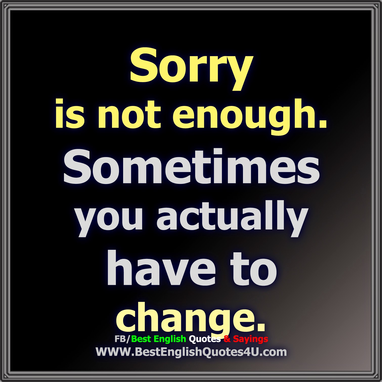 Sorry Is Not Enough Best English Quotes Sayings