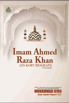Imam Ahmad Raza Khan pdf in Norwegian by Maulana Ilyas Attar Qadri