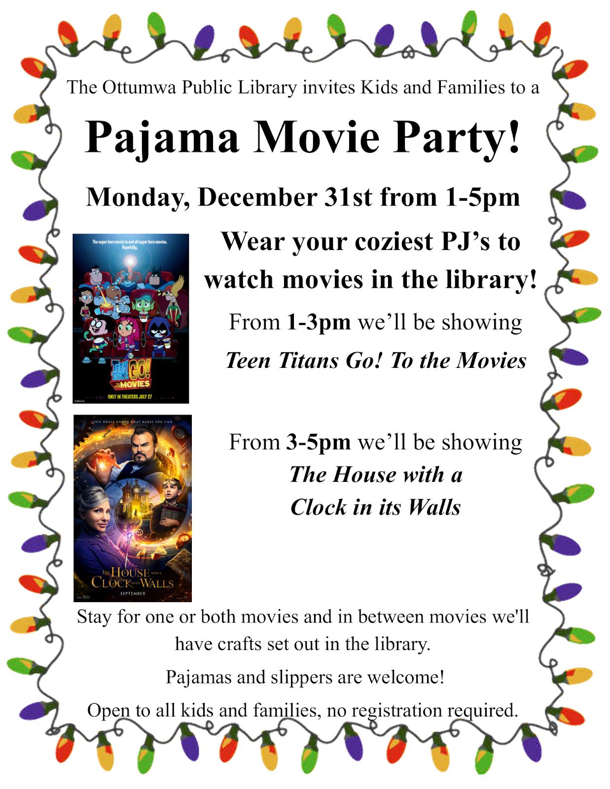 Ottumwa Public Library: Family Pajama Movie Party!