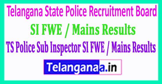 TS Police Sub Inspector (SI) FWE / Mains Results 2018