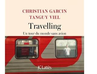 Travelling de Tanguy Viel et Christian Garcin, Lattès
