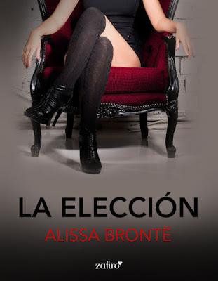 LIBRO - La Elección Alissa Brontë (Zafiro - 5 Abril 2016) NOVELA ROMANTICA - EROTICA | A partir de 18 años Edición Ebook kindle | Comprar en Amazon España
