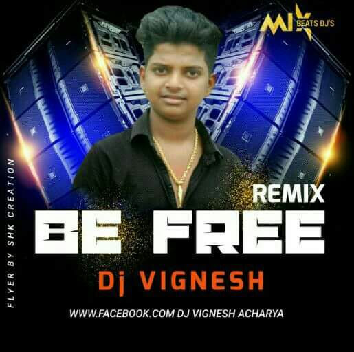 Be Free (Dance Mix) - DJ VIGNESH