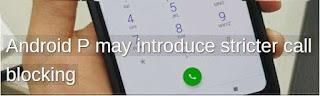 Android P, nuova funzione blocco chiamate call center automatico