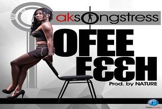 AK Songstress – Ofee F33h