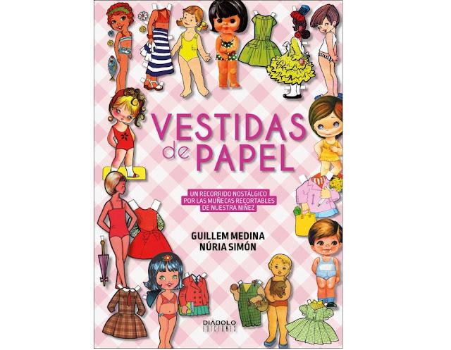 Portada del libro Vestidas de papel de Ediciones Diábolo en el que se realiza un recorrido nostálgico por las muñecas recortables