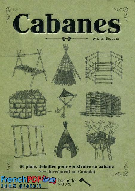 Cabanes: 50 plans détaillés pour construire sa cabane PDF Gratuit