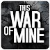 This War of Mine 1.3.9 APk + Obb Android Game Download