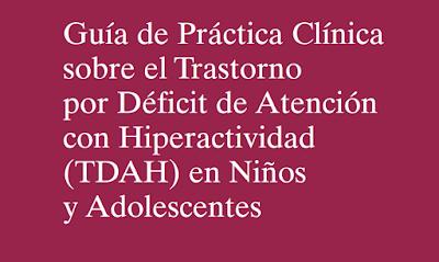 http://www.guiasalud.es/GPC/GPC_477_TDAH_AIAQS_compl.pdf