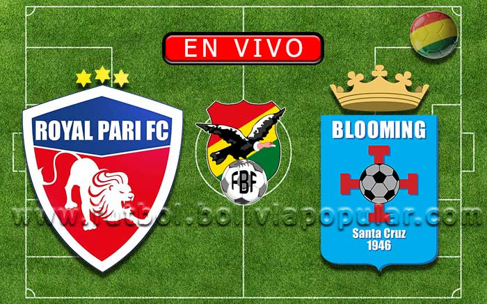 【En Vivo】Royal Pari vs. Blooming - Torneo Clausura 2019