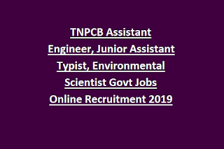 TNPCB Assistant Engineer, Junior Assistant Typist, Environmental Scientist Govt Jobs Online Recruitment 2019