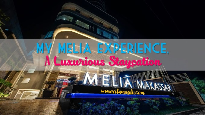 A Luxurious Staycation at Melia Makassar