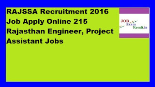 RAJSSA Recruitment 2016 Job Apply Online 215 Rajasthan Engineer, Project Assistant Jobs