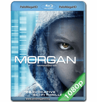 MORGAN (2016) FULL 1080P HD MKV ESPAÑOL LATINO