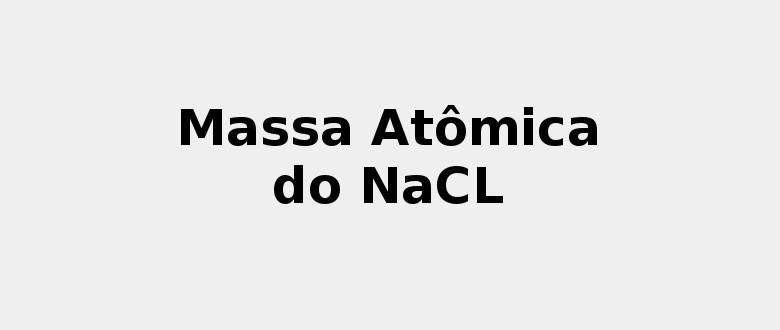 Massa Atômica Do Nacl