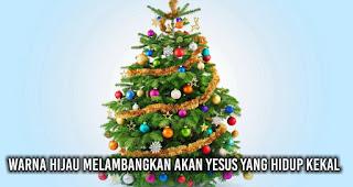 Ini Loh Makna Warna Merah dan Hijau Saat Natal Warna Hijau Melambangkan Akan Yesus Yang Hidup Kekal.