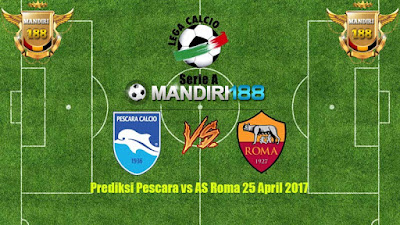AGEN BOLA - Prediksi Pescara vs AS Roma 25 April 2017