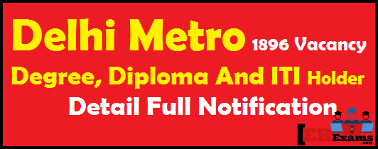 Delhi Metro Latest 1896 Vacancy of JE, Manager. This post give full detail DMRC Recruitment Exams 2018 Exams Date, Age, Qualification, Important Date