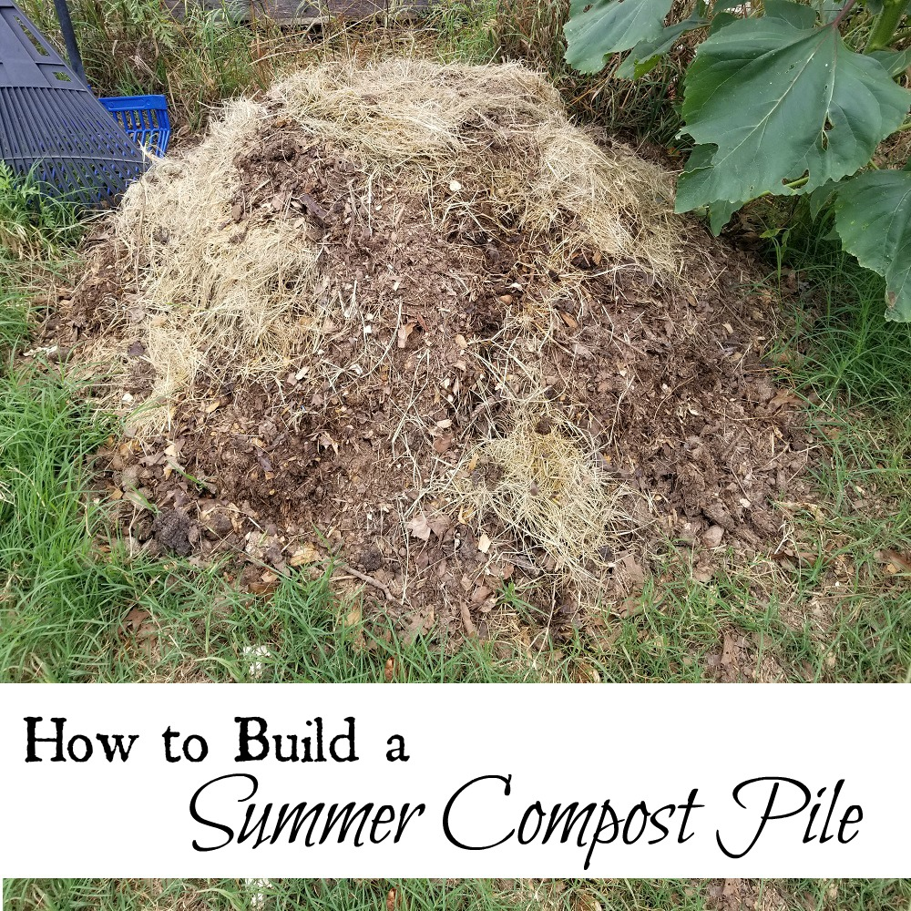 How To Build A Summer Compost Pile Oak Hill Homestead