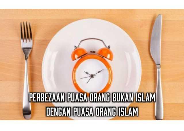 Perbezaan Puasa Orang Bukan Islam dengan Puasa Orang Islam