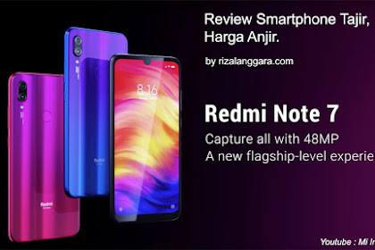 Review : Xiaomi Redmi Note 7 2019 Indonesia by rizalanggara.com