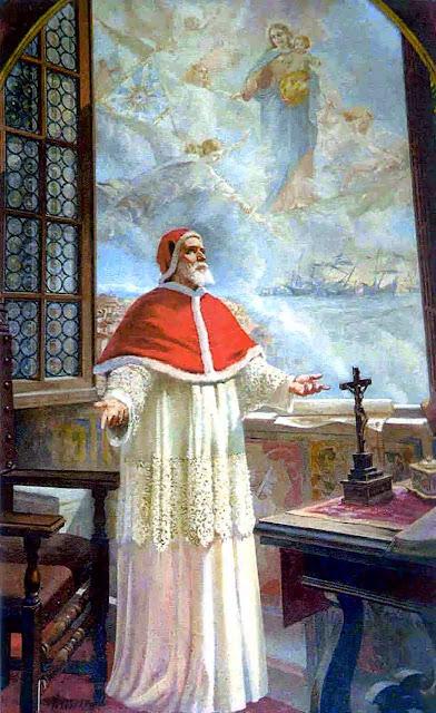 São Pio V, viu miraculosamente a vitória da frota cristã sobre a muçulmana pela aparição de Maria Auxiliadora