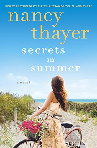 Nancy Thayer, Secrets In Summer, fiction, novels, beach reads, reading, amreading, goodreads, Amazon,