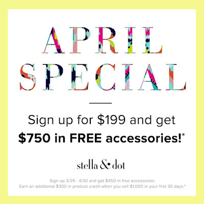 Stella & Dot April Sign Up Special
