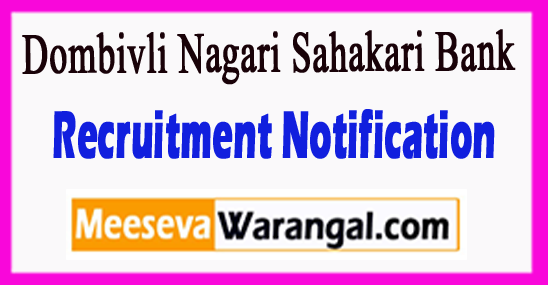 Dombivli Nagari Sahakari Bank Recruitment Notification 2017