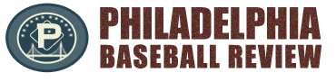 Philadelphia Baseball Review - Phillies News, Rumors and Analysis