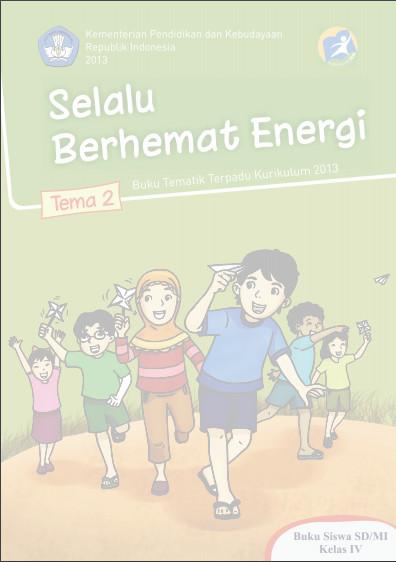 Download Buku Siswa Kurikulum 2013 SD Kelas 4 Tema 2, Selalu Berhemat Energi