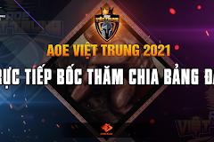 AoE Việt Trung 2021: Tường thuật lễ bốc thăm chia bảng đấu!