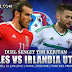 Prediksi Piala Eropa 2016 | Wales vs Irlandia Utara