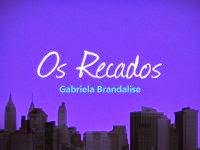 "Resenha Nacional: ""Os Recados"" -   Gabriela Brandalise"