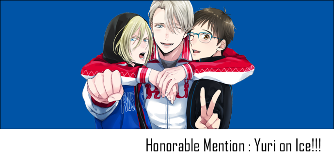 Honorable Mention : Yuri on Ice!!!