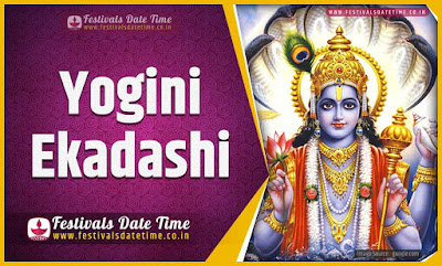 2022 Yogini Ekadashi Vrat Date and Time, 2022 Yogini Ekadashi Festival Schedule and Calendar