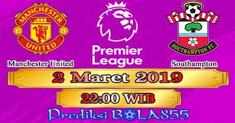 Prediksi Bola855 Manchester United vs Southampton 2 Maret 2019