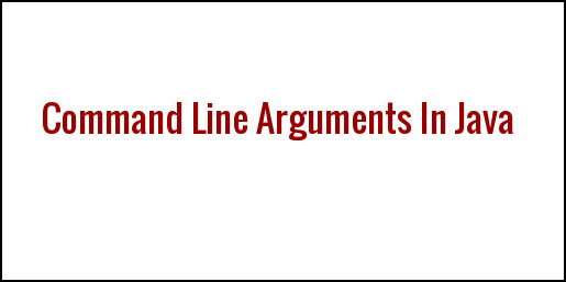 Command Line Arguments In Java ~ JAVA95