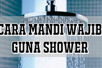 Cara Mandi Wajib Guna Shower