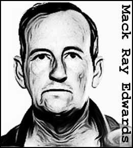 Keller On The Loose: Serial Killers: Mack Ray Edwards