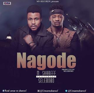 [MUSIC] M. Shareef - Nagode Feat. Selebobo [Prod. By Selebobo]