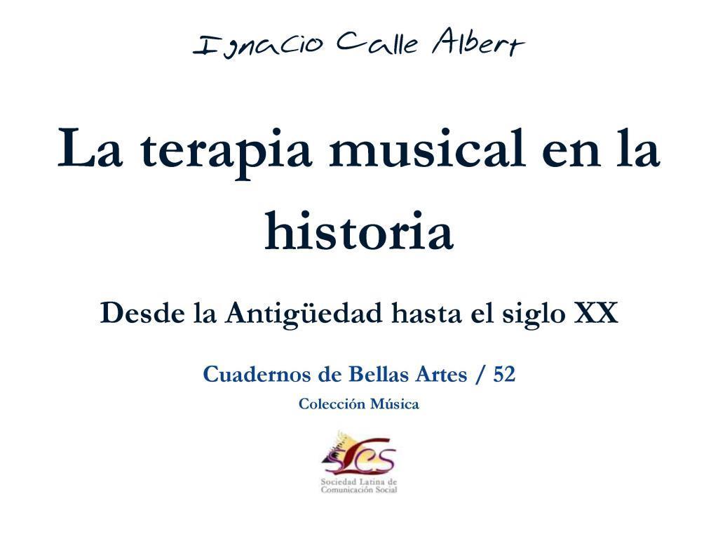La terapia musical en la historia – Ignacio Calle Albert