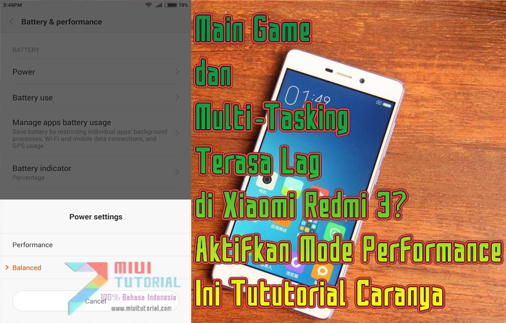 Main Game Dan Multi Tasking Terasa Lag Di Xiaomi Redmi 3 Aktifkan Mode Performance Ini Tututorial Caranya