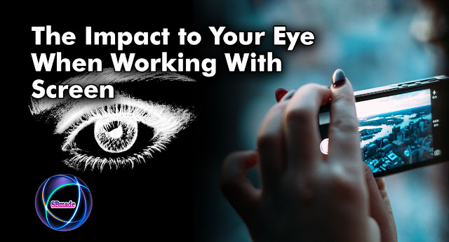 The Impact to Your Eye When Working With Screen