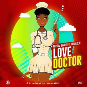 Arrow Bwoy - Love Doctor Ft. Demarco