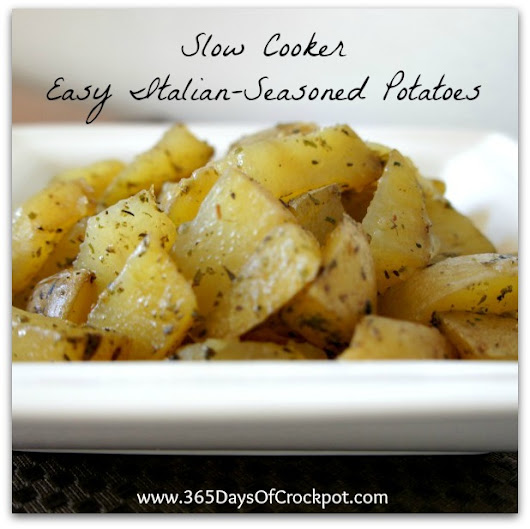 365 Days of Slow Cooking: Recipe for Easy Slow Cooker Italian-Seasoned Potatoes