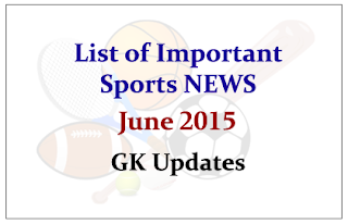 List of Important Sports NEWS- June 2015