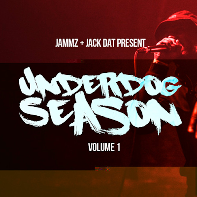 JAMMZ & JACK DAT - UNDERDOG SEASON VOL. 1 Mixtape Cover